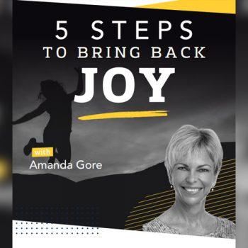 5 steps to bring back joy